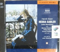 Hedda Gabler written by Henrik Ibsen performed by Juliet Stevenson, Michael Maloney, Philip Voss and Emma Fielding on CD (Abridged)
