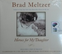 Heroes for My Daughter written by Brad Meltzer performed by Brad Meltzer on CD (Unabridged)