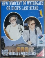 He's Innocent of Watergate or Dick's Last Stand written by Spike Milligan and Barry Took performed by Spike Milligan and Peter Sellers on Cassette (Unabridged)