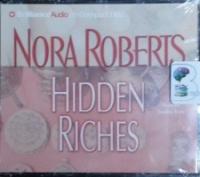 Hidden Riches written by Nora Roberts performed by Sandra Burr on CD (Abridged)