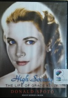 High Society - The Life of Grace Kelly written by Donald Spoto performed by George K. Wilson on MP3 CD (Unabridged)