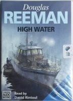 High Water written by Douglas Reeman performed by David Rintoul on Cassette (Unabridged)