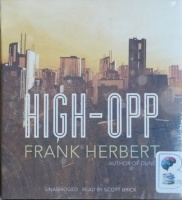 High-Opp written by Frank Herbert performed by Scott Brick on CD (Unabridged)
