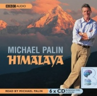 Himalaya written by Michael Palin performed by Michael Palin on CD (Abridged)