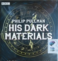 His Dark Materials - The Complete BBC Radio Collection written by Philip Pullman performed by Lulu Popplewell, Terence Stamp, Bill Paterson and Kenneth Cranham on CD (Unabridged)