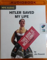 Hitler Saved My Life written by Jim Riswold performed by Jeffrey Kafer on MP3 CD (Unabridged)