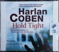 Hold Tight written by Harlan Coben performed by Tim Machin on CD (Abridged)