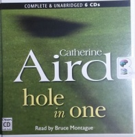 Hole in One written by Catherine Aird performed by Bruce Montague on CD (Unabridged)