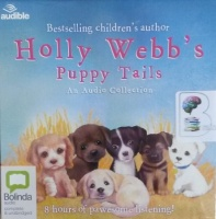 Holly Webb's Puppy Tails written by Holly Webb performed by Phyllida Nash on CD (Unabridged)