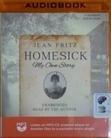 Homesick - My Own Story written by Jean Fritz performed by Jean Fritz on MP3 CD (Unabridged)