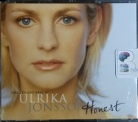 Honest written by Ulrika Jonsson performed by Ulrika Jonsson on CD (Abridged)