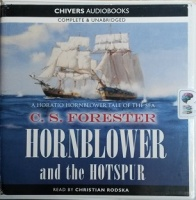 Hornblower and the Hotspur written by C.S. Forester performed by Christian Rodska on Audio CD (Unabridged)