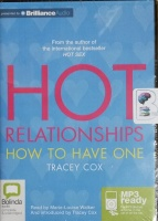 Hot Relationships - How to Have One written by Tracey Cox performed by Marie-Louise Walker and Tracey Cox on MP3 CD (Unabridged)