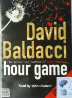 Hour Game written by David Baldacci performed by John Chancer on Cassette (Unabridged)