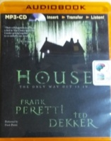 House - The Only Way Out is In written by Frank Peretti and Ted Dekker performed by Frank Peretti on MP3 CD (Unabridged)