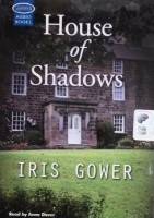 House of Shadows written by Iris Gower performed by Anne Dover on Cassette (Unabridged)