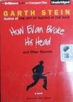 How Evan Broke His Head written by Garth Stein performed by Oliver Wyman on CD (Unabridged)