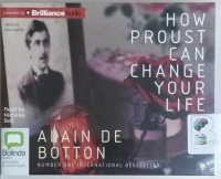 How Proust Can Change Your Life written by Alain de Botton performed by Nicholas Bell on CD (Unabridged)