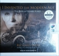 I Invented the Modern Age written by Richard Snow performed by Sean Runnette on CD (Unabridged)