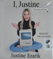 I, Justine - An Analog Memoir written by Justine Ezarik performed by Justine Ezarik on CD (Unabridged)