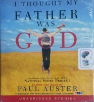 I Thought My Father was God written by Paul Auster performed by Paul Auster on CD (Unabridged)