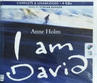I am David written by Anne Holm performed by Stuan Rodger on CD (Unabridged)