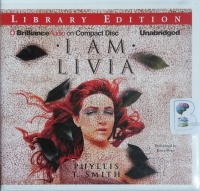 I am Livia written by Phyllis T. Smith performed by Joyce Bean on CD (Unabridged)