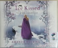 Ice Kissed - The Kanin Chronicles written by Amanda Hocking performed by Eileen Stevens on CD (Unabridged)