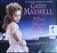 If Ever I Should Love You - A Spinster Heiresses Novel written by Cathy Maxwell performed by Mary Jane Wells on CD (Unabridged)