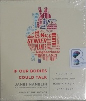 If Our Bodies Could Talk written by James Hamblin performed by James Hamblin on CD (Unabridged)