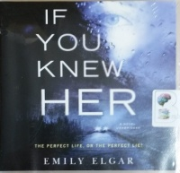 If You Knew Her written by Emily Elgar performed by Katey Sobey on CD (Unabridged)
