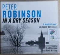 In A Dry Season written by Peter Robinson performed by Neil Pearson and Anna Massey on CD (Abridged)