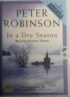 In A Dry Season written by Peter Robinson performed by Stephen Thorne on Cassette (Unabridged)