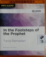 In The Footsteps of the Prophet written by Tariq Ramadan performed by Peter Ganim on MP3 CD (Unabridged)