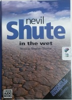 In The Wet written by Nevil Shute performed by Stephen Thorne on Cassette (Unabridged)