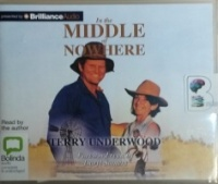In the Middle of Nowhere written by Terry Underwood performed by Terry Underwood on CD (Unabridged)