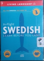 In-Flight Swedish Learn Before You Land written by Living Language performed by Living Language Team on CD (Abridged)