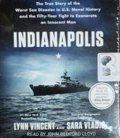 Indianapolis written by Lynn Vincent and Sara Vladic performed by John Bedford Lloyd on CD (Unabridged)