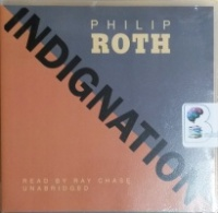 Indignation written by Philip Roth performed by Ray Chase on CD (Unabridged)
