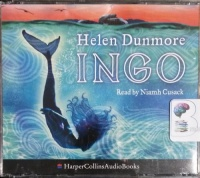Ingo written by Helen Dunmore performed by Niamh Cusack on CD (Abridged)
