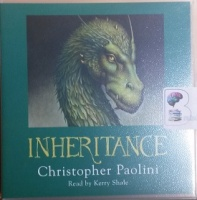 Inheritance - Part 4 of the Inheritance Cycle Series written by Christopher Paolini performed by Kerry Shale on CD (Abridged)