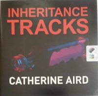 Inheritance Tracks written by Catherine Aird performed by Gordon Griffin on Audio CD (Unabridged)
