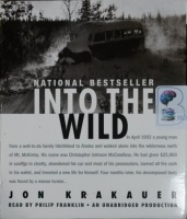 Into The Wild written by Jon Krakauer performed by Philip Franklin on CD (Unabridged)