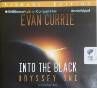 Into the Black - Odyssey One written by Evan Currie performed by Benjamin L. Darcie on CD (Unabridged)