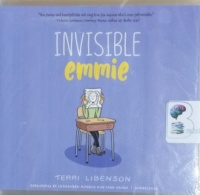 Invisible Emmie written by Terri Libenson performed by Cassandra Morris and Tara Sands on CD (Unabridged)