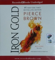 Iron Gold - A Red Rising Novel written by Pierce Brown performed by John Curless, Julian Elfer, Aedin Moloney and Tim Gerard Reynolds on CD (Unabridged)