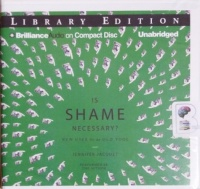 Is Shame Necessary? New Uses for and Old Tool written by Jennifer Jacquet performed by Jennifer Jacquet on CD (Unabridged)