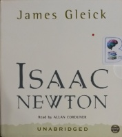 Isaac Newton written by James Gleick performed by Allan Corduner on CD (Unabridged)
