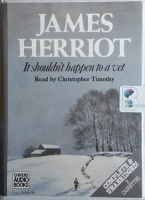 It Shouldn't Happen to a Vet written by James Herriot performed by Christopher Timothy on Cassette (Unabridged)