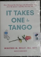 It Takes One to Tango written by Winifred M. Reilly MA MFT performed by Karen White on MP3 CD (Unabridged)